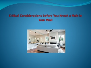 Critical Considerations before You Knock a Hole in Your Wall