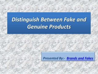 Distinguish between Fake and Genuine Products