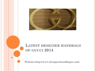 latest designer handbags of gucci 2014