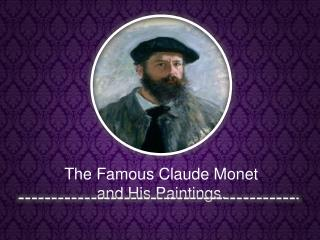 the famous claude monet and his paintings