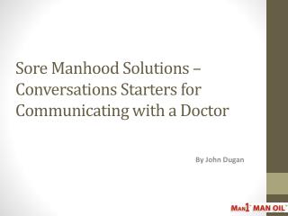 Sore Manhood Solutions - Conversations Starters