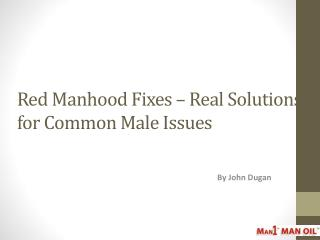 Red Manhood Fixes - Real Solutions for Common Male Issues