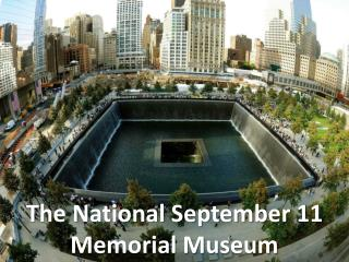 The National September 11 Memorial Museum