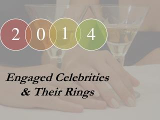 2014 Engaged Celebrities And Their Rings