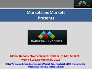 Global NEMS Market expected to reach $108.88 Million by 2022