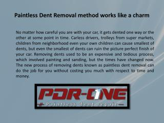 Paintless Dent Removal method works like a charm
