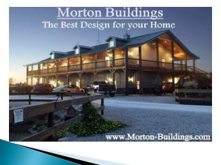 Morton Buildings - The Best Economical Wayto Build Your Home