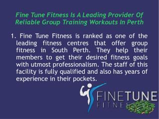 Fine Tune Fitness Is A Leading Provider Of Reliable Group Tr
