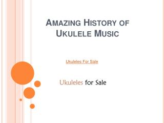 Amazing History of Ukulele Music
