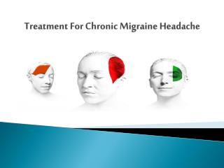 Treatment For Chronic Migraine Headache