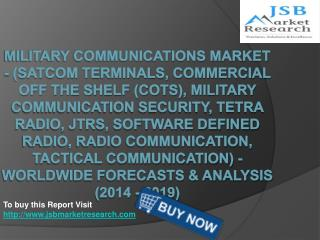 JSB Market Research: Military Communications Market
