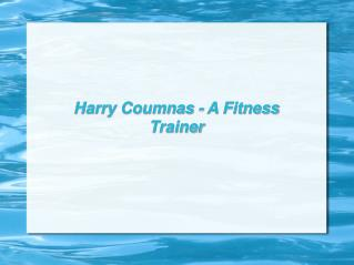 Harry Coumnas - A Fitness Trainer