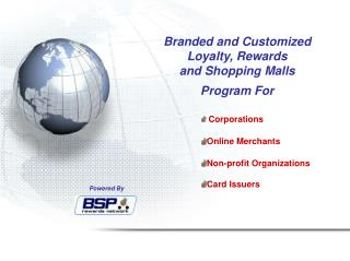 Branded and Customized Loyalty, Rewards and Shopping Malls  Program For