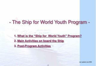 -  The Ship for World Youth Program -