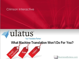 What Machine Translation Won't Do For You?