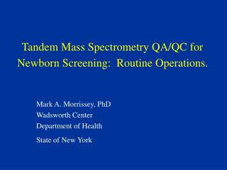 Tandem Mass Spectrometry QA/QC for Newborn Screening:  Routine Operations.