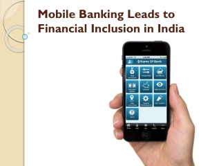 Mobile Banking Leads to Financial Inclusion in India