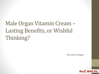 Male Organ Vitamin Cream - Lasting Benefits, or Wishful?