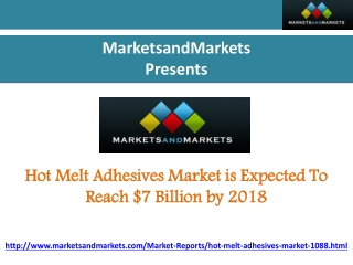 Hot Melt Adhesives Market is Expected To Reach $7 Billion
