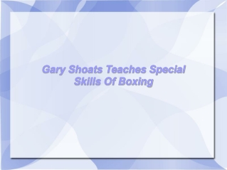 Gary Shoats Teaches Special Skills Of Boxing
