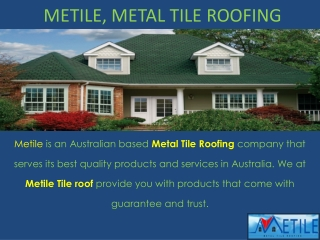Presentation On Most Popular Roofing Materials by Metile