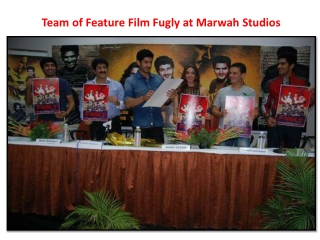 Team of Feature Film Fugly at Marwah Studios