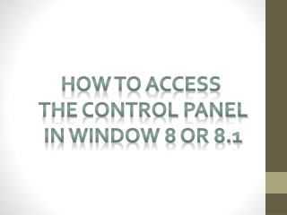 How to Access the control panel in window8 or 8.1