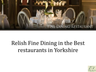 Relish Fine Dining in the Best restaurants in Yorkshire