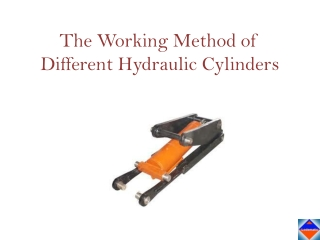 The working method of different Hydraulic cylinders