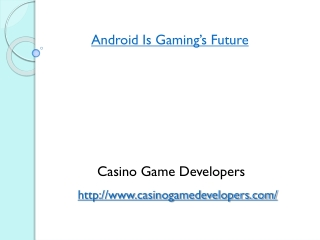 Android Is Gaming's Future