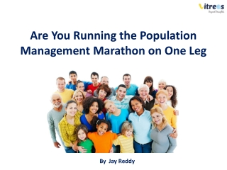 Are You Running Population Management Marathon on one Leg?