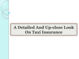 A Detailed And Up-close Look On Taxi Insurance