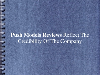 Push Models Reviews Reflect The Credibility Of The Company