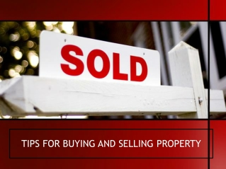 TIPS FOR BUYING AND SELLING PROPERTY