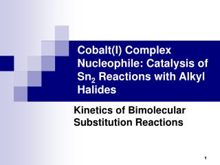 Cobalt(I) Complex Nucleophile: Catalysis of Sn 2  Reactions with Alkyl Halides