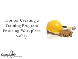 Tips for Creating a Training Program Ensuring Workplace Safe