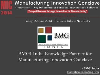 BMGI India - Manufacturing Innovation Conclave 2014 Delhi