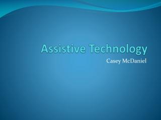 Assistive Technology mcdanielc