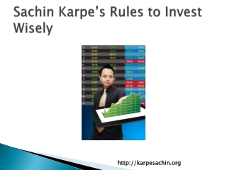 Sachin Karpe's Rules to Invest Wisely