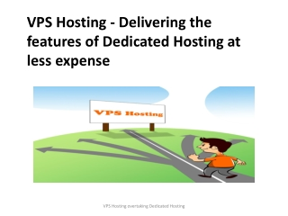 VPS Hosting - Delivering the features of Dedicated Hosting
