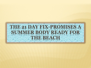 The 21 Day Fix-Promises A Summer Body Ready For The Beach