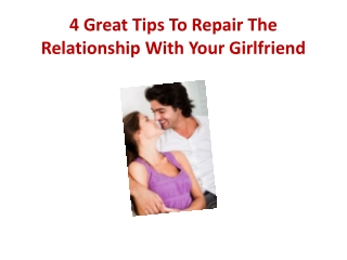 4 Great Tips To Repair The Relationship With Your Girlfriend