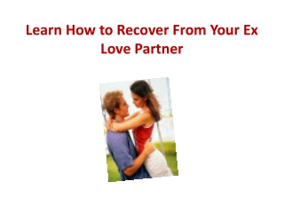 Learn How to Recover From Your Ex Love Partner