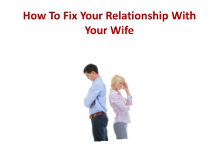 How To Fix Your Relationship With Your Wife