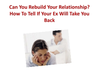 Can You Rebuild Your Relationship? How To Tell If Your Ex
