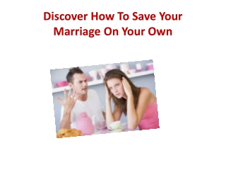 Discover How To Save Your Marriage On Your Own