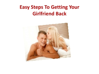 Easy Steps To Getting Your Girlfriend Back