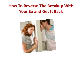 How To Reverse The Breakup With Your Ex and Get It Back