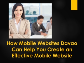 How Mobile Websites Davao Can Help You Create an Effective M