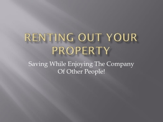 Renting Out Your Property Saving While Enjoying The Company